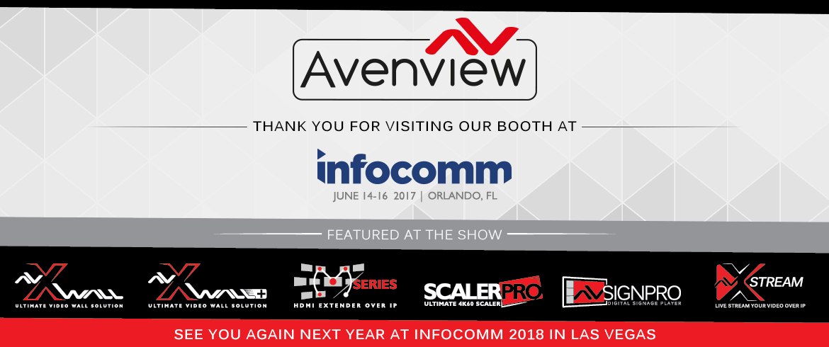 Thank you for visiting Avenview's Booth 3921 in Hall A&B at InfoComm17